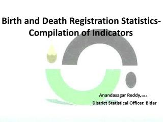 Birth and Death Registration Statistics- Compilation of Indicators