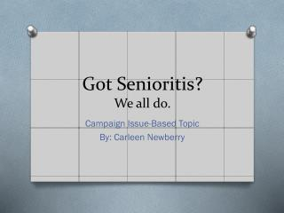 Got Senioritis? We all do.