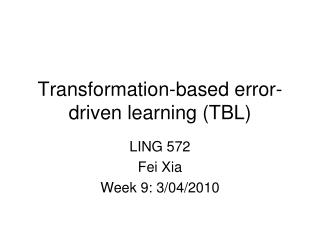 Transformation-based error-driven learning (TBL)