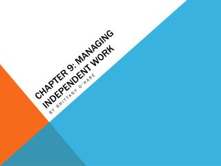 Chapter 9: Managing independent work