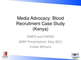Media Advocacy: Blood Recruitment Case Study (Kenya)