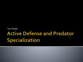 Active Defense  and  Predator Specialization