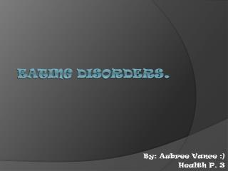 Eating Disorders .
