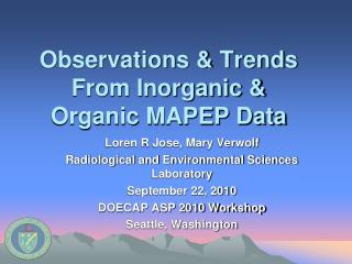 Observations & Trends From Inorganic & Organic MAPEP Data