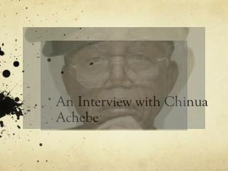 An Interview with Chinua Achebe