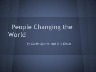 People Changing the World