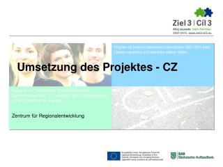 Umsetzung des Projektes - CZ