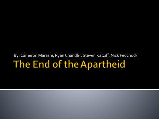 The End of the Apartheid