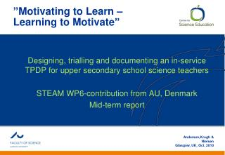 """ Motivating  to  Learn  – Learning  to  Motivate """