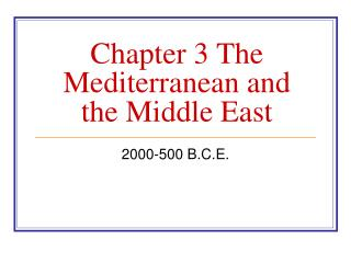 Chapter 3 The Mediterranean and the Middle East