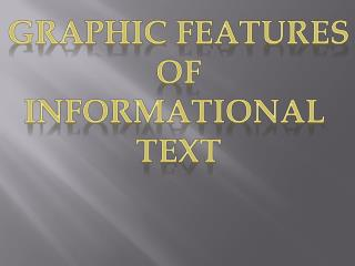 Graphic features Of Informational  Text