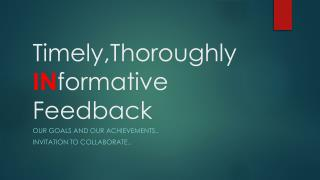 Timely,Thoroughly IN formative  Feedback