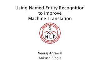 Using Named Entity Recognition to improve Machine Translation