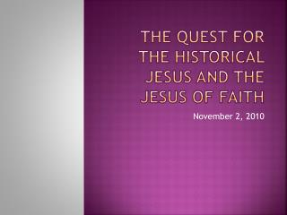 The quest for the Historical Jesus and the Jesus of faith