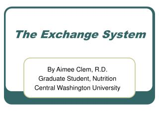The Exchange System
