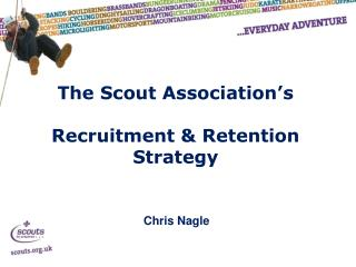 The Scout Association's Recruitment & Retention Strategy