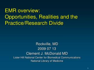 EMR overview: Opportunities, Realities and the Practice/Research Divide