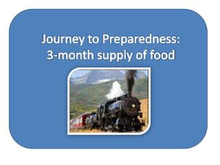 Journey to Preparedness :  3-month supply of food