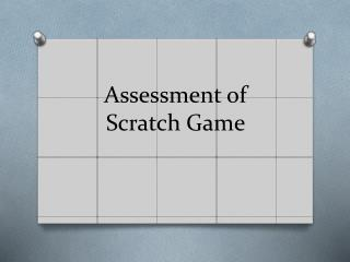 Assessment of Scratch Game