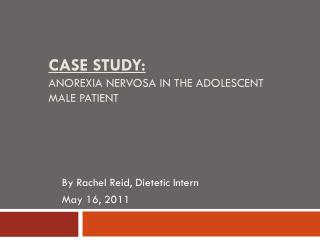 Case Study: Anorexia Nervosa in the Adolescent Male Patient