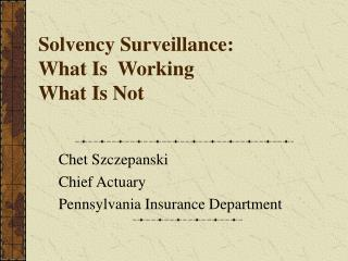 Solvency Surveillance: What Is  Working What Is Not