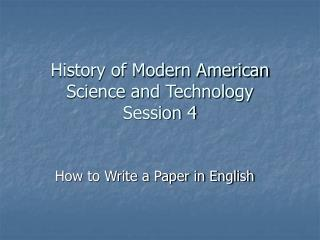 History of Modern American Science and Technology Session 4