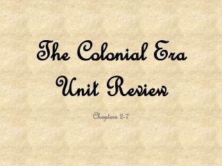 The Colonial Era Unit Review