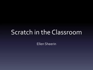 Scratch in the Classroom