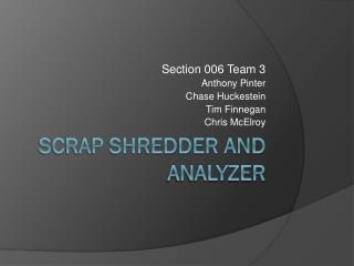Scrap Shredder and Analyzer