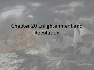 Chapter 20 Enlightenment and Revolution
