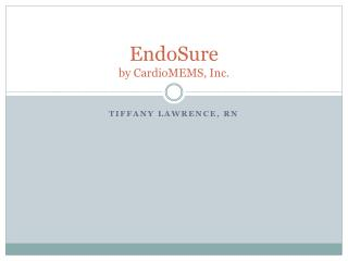 EndoSure by CardioMEMS , Inc.
