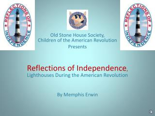 Old Stone House Society,  Children of the American Revolution Presents