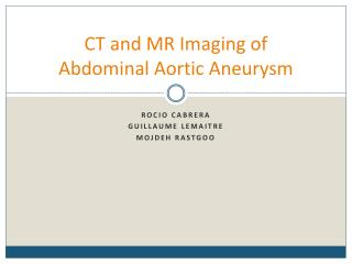 CT and MR  Imaging  of  Abdominal  Aortic Aneurysm