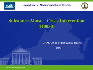 Substance Abuse – Crisis Intervention (H0050)