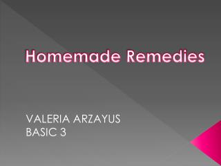 Homemade Remedies