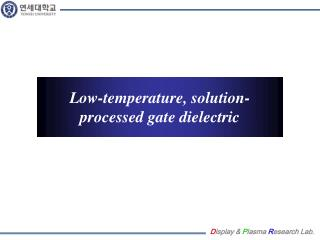 Low-temperature, solution-processed gate dielectric