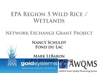 EPA Region 5 Wild Rice / Wetlands Network Exchange Grant Project Nancy Schuldt Fond du Lac