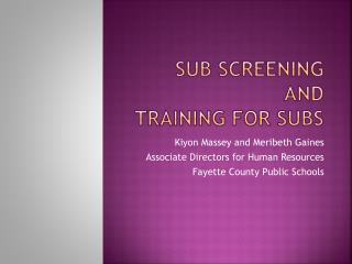 Sub Screening  and  Training for Subs