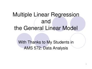 Multiple Linear Regression and the General Linear Model