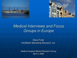 Medical Interviews and Focus Groups in Europe