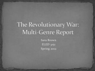 The Revolutionary War: Multi-Genre Report