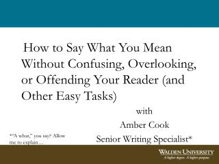 with Amber Cook Senior Writing Specialist*