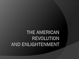 The American  Revolution  and Enlightenment