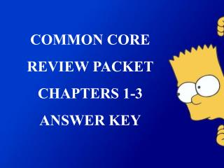 COMMON CORE REVIEW PACKET CHAPTERS 1-3  ANSWER KEY