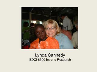 Lynda Cannedy EDCI 6300 Intro to Research