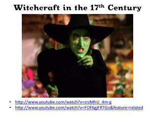Witchcraft in the 17 th  Century
