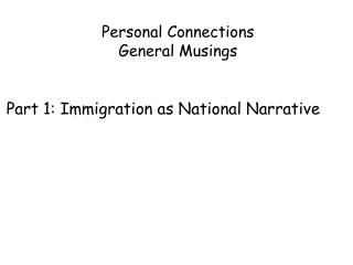Part 1: Immigration as National Narrative