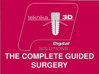 THE COMPLETE GUIDED SURGERY