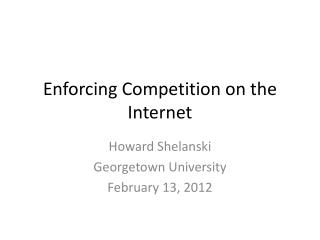 Enforcing Competition on the Internet