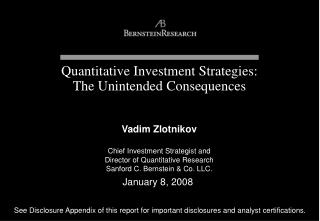 Quantitative Investment Strategies: The Unintended Consequences